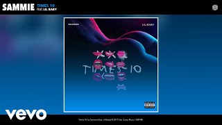 Sammie Times 10 Audio Ft Lil Baby