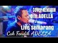 Om.ADELLA live semarang Cover dari Cak Fendik ADELLA (KEMARIN) thumbnail