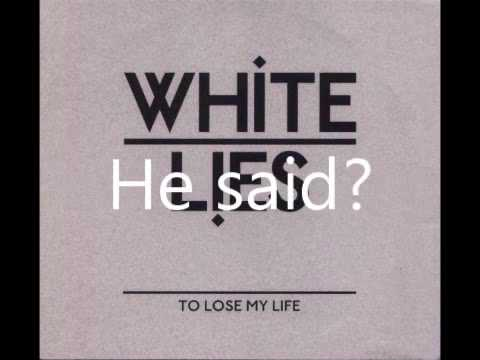 White Lies - To lose my life (Lyrics)