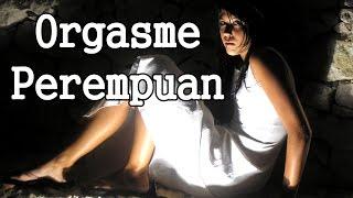 ♥ Orgasme Perempuan ♥ Female Orgasm ♥