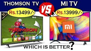MI LED TV VS THOMSON LED SMART TV I WHICH IS BETTER  I MI VS THOMSON SPECIFICATION IN HINDI