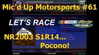 Mic'd Up Motorsports #61 - NASCAR Racing 2003 - S1R14 Pocono