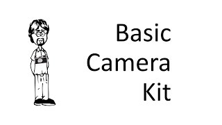 Ask David: What Makes a Good, Basic Camera Kit?