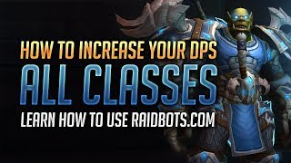Raidbots Simulation Guide: How to Increase your DPS & Optimize your Character for Battle for Azeroth