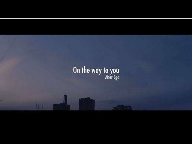 """Alter Ego - """"On the way to You""""のMVを公開 デジタルEP 新譜「On the way to You」2020年2月14日配信開始 thm Music info Clip"""