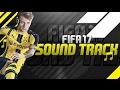 FIFA 17 SOUNDTRACK- MUSICAS OFICIAIS FIFA 17 (OFFICIAL SONGS) thumbnail