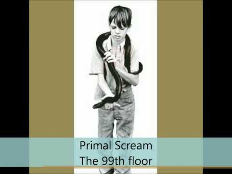 Primal Scream - Riot City Blues - The 99th floor