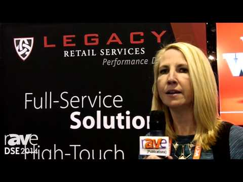 DSE 2014: Legacy Retail Services Discusses Its Installation and Project Management Services