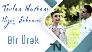 Terlan Novxani - Bir Urek 2019 ft. Nigar Sabanova (Music Video)