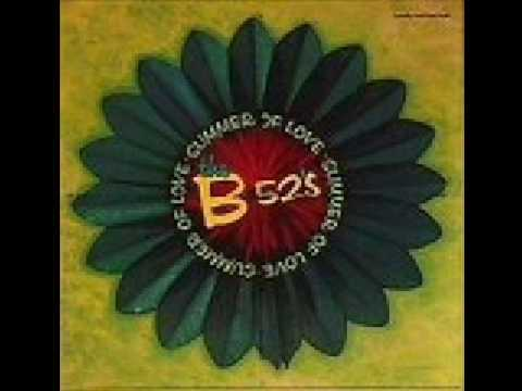 B 52s - Summer of Love