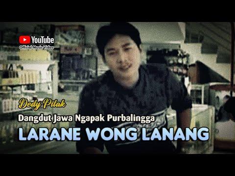 Dedy Pitak ~ LARANE WONG LANANG # Turu Bareng Meped Pager