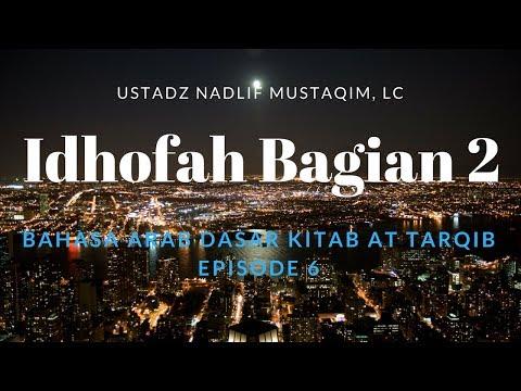 Ustadz Nadlif Mustaqim - Bahasa Arab Dasar 6 - Idhofah Bagian 2
