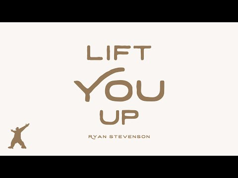 Ryan Stevenson - Lift You Up (Official Lyric Video)