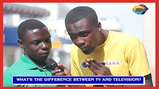 What's the difference between TV and TELEVISION? | Street Quiz | Funny Videos | Funny African Videos