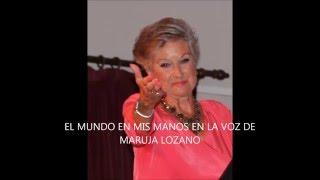 Maruja Lozano El Mundo En Mis Manos