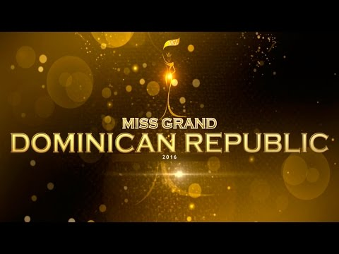 MISS GRAND DOMINICAN REPUBLIC 2016 - FINAL