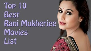 Top 10 Best Rani Mukherjee Movies List - Rani Mukherjee Best Movies
