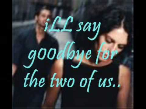Ill Say Goodbye For The Two Of Us With Lyrics video