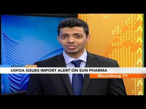 Market Pulse- U.S.FDA Issues Import Alert On Sun Pharma