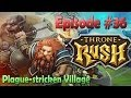 Throne Rush - Episode #36 Plague-stricken Village