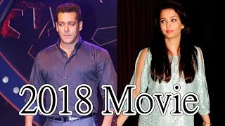 Salman khan Aishwarya New Movie 2018 Bollywood News
