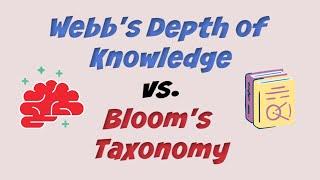 Blooms Taxonomy vs. Webb's Depth of Knowledge