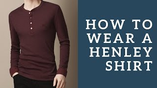 Ways To Wear The 3 Button Henley Shirt & How To Choose The Right Style