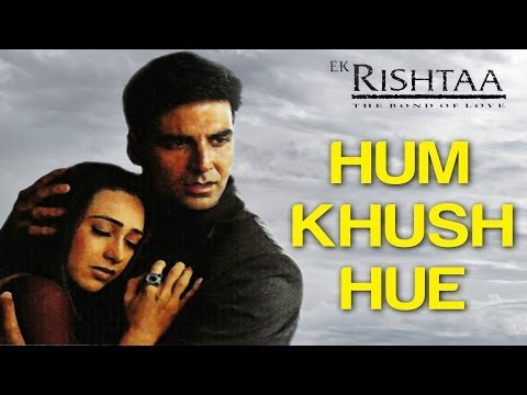 Hum Khush Hue - Ek Rishtaa | Amitabh Bachchan Akshay Kumar Juhi...