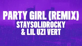 StaySolidRocky - Party Girl Remix (Lyrics) ft. Lil Uzi Vert