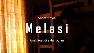 """ MELASI "" - SHORTMOVIE - ANAK KOST DI AKHIR BULAN - TONTON SAMPAI SELESAI !!!!"