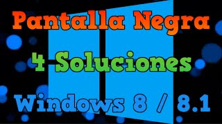 🔴PANTALLA NEGRA | Windows 8 /8.1 | 4 Soluciones | Tutorial super completo.