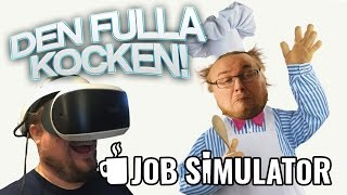 DEN FULLA KOCKEN! | Job Simulator (Playstation VR) - #2