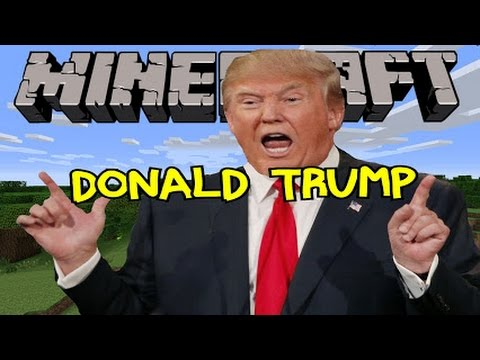 TRUMP: Do you want to build a wall Minecraft Trump parody
