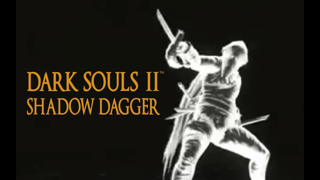 Shadow Dark Souls 2 Dark Souls 2 Shadow Dagger