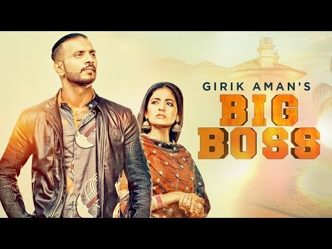 Big Boss | Girik Aman ft. Parmish Verma | Latest Punjabi Song 2016
