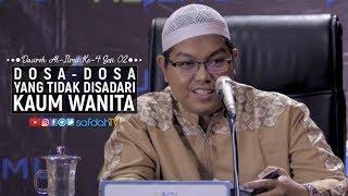 Dauroh Al-Ilmu Sesi 02: Dosa-Dosa Yang Tidak Disadari Kaum Wanita - Ustadz Dr. Firanda Andirdja, MA