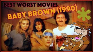 Awesomely Bad Movie - BABY BROWN (1990)