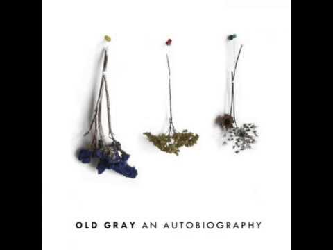 Old Gray - The Artist