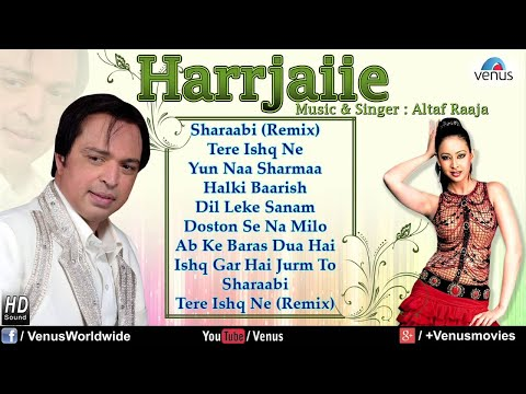 Harrjaiie - Altaf Raja (Audio Jukebox)
