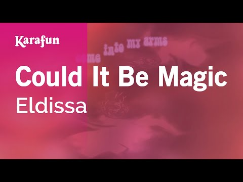 Karaoke Could It Be Magic - Eldissa