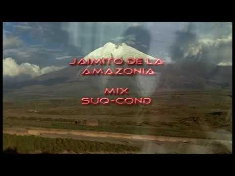 Mix Jaimito el Diablito de la Amazonia 2010 Suq-CondE