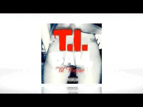 T.i. ball Feat Lil Wayne video