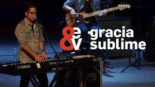Sublime Video - Gracia sublime - En Espíritu y En verdad [En vivo]