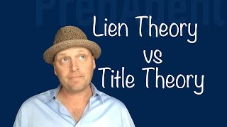 Lien Theory vs Title Theory
