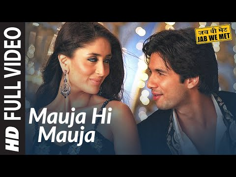 Mauja Hi Mauja Full Song HD | Jab We Met | Shahid kapoor Kareena...