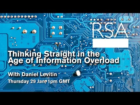 RSA Replay - Thinking Straight in the Age of Information Overload