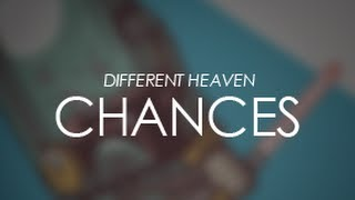 Different Heaven - Chances
