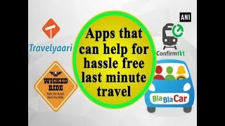 Apps that can help for hassle free last minute travel - #Business News