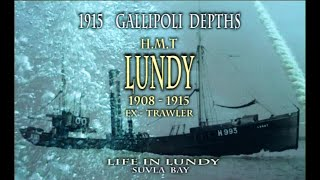 1915 Gallipoli Depths H.M.T LUNDY(1908-1915) by SAKİ UĞURLU