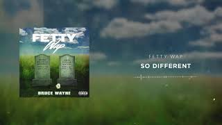 Fetty Wap - So Different [Official Audio]